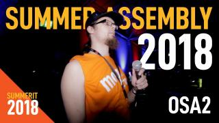 Summer Assembly 2018, osa 2